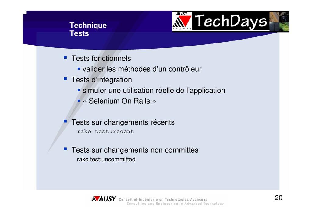 20 Technique Tests ƒ Tests fonctionnels ƒ valid...