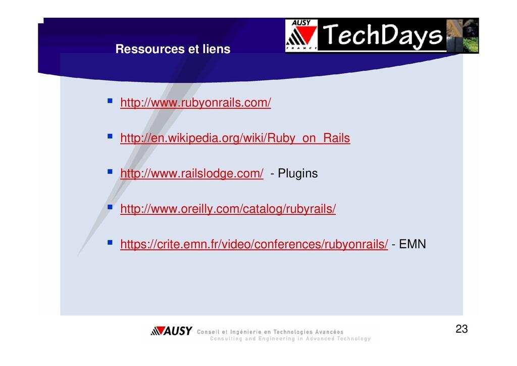 23 Ressources et liens ƒ http://www.rubyonrails...