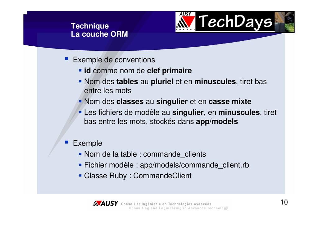 10 Technique La couche ORM ƒ Exemple de convent...