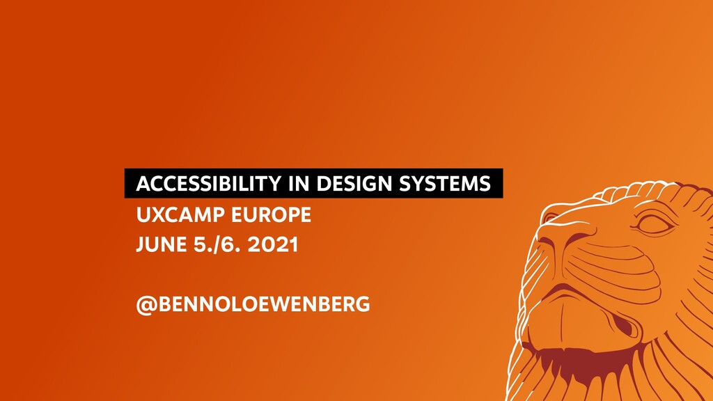 ACCESSIBILITY IN DESIGN SYSTEMS UXCAMP EUROP...