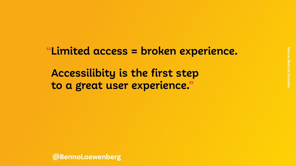 """""""Limited access = broken experience. Accessilib..."""
