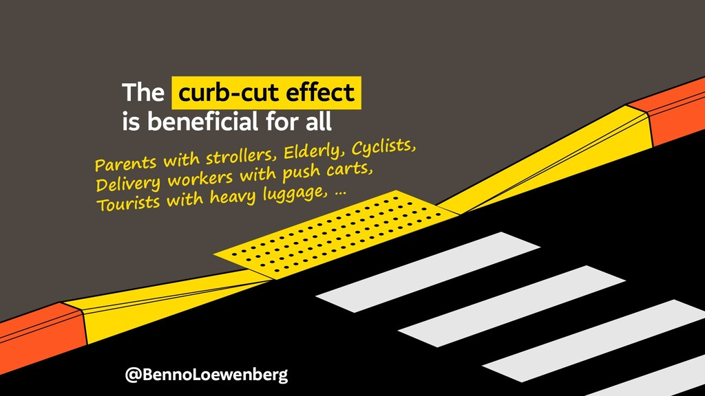 @BennoLoewenberg The curb-cut effect is benefic...