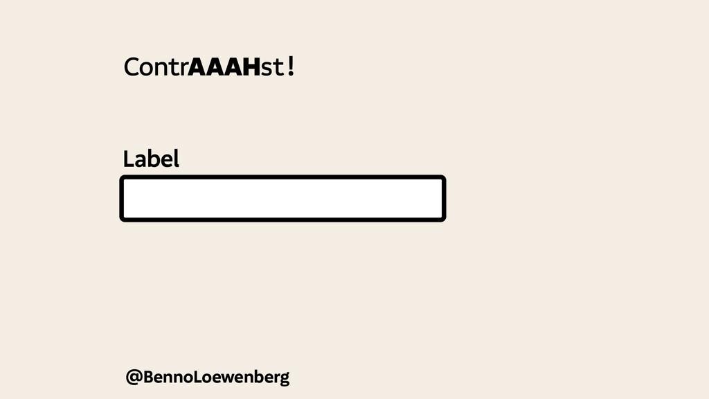 Label @BennoLoewenberg ContrAAAHst!