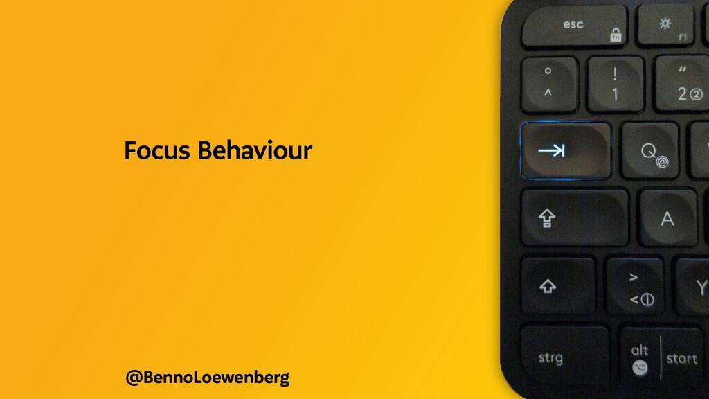 @BennoLoewenberg Focus Behaviour