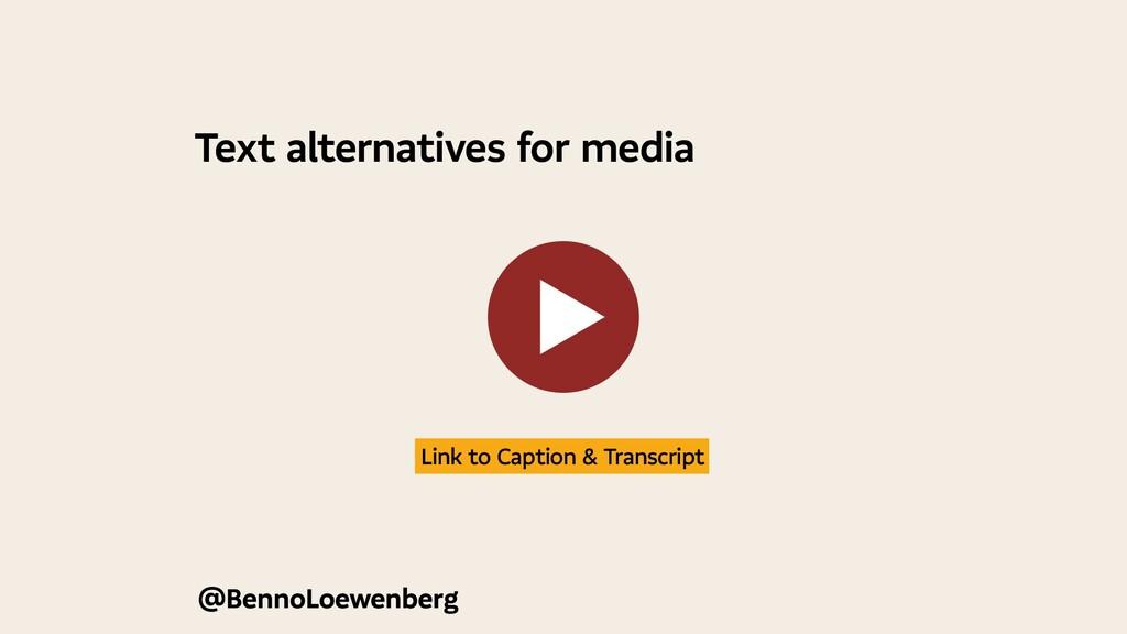 Text alternatives for media @BennoLoewenberg L...
