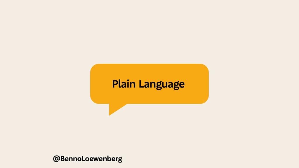 @BennoLoewenberg Plain Language