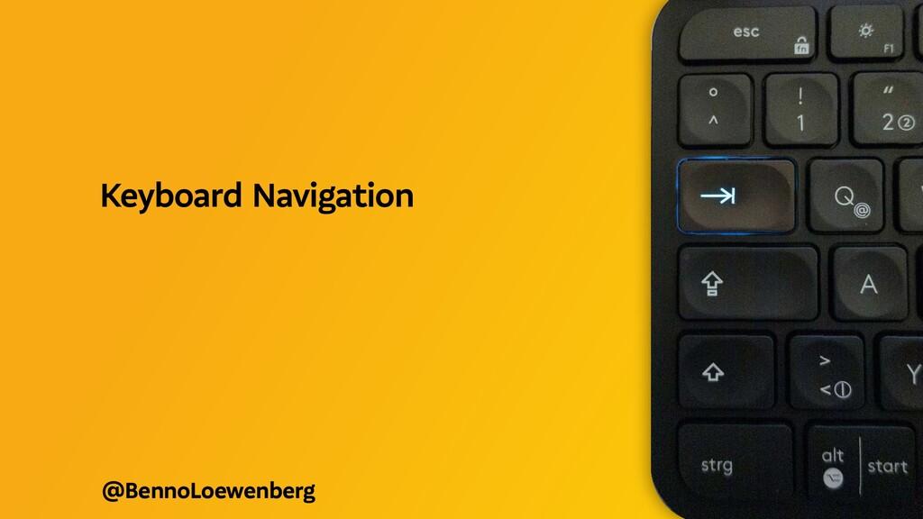 @BennoLoewenberg Keyboard Navigation