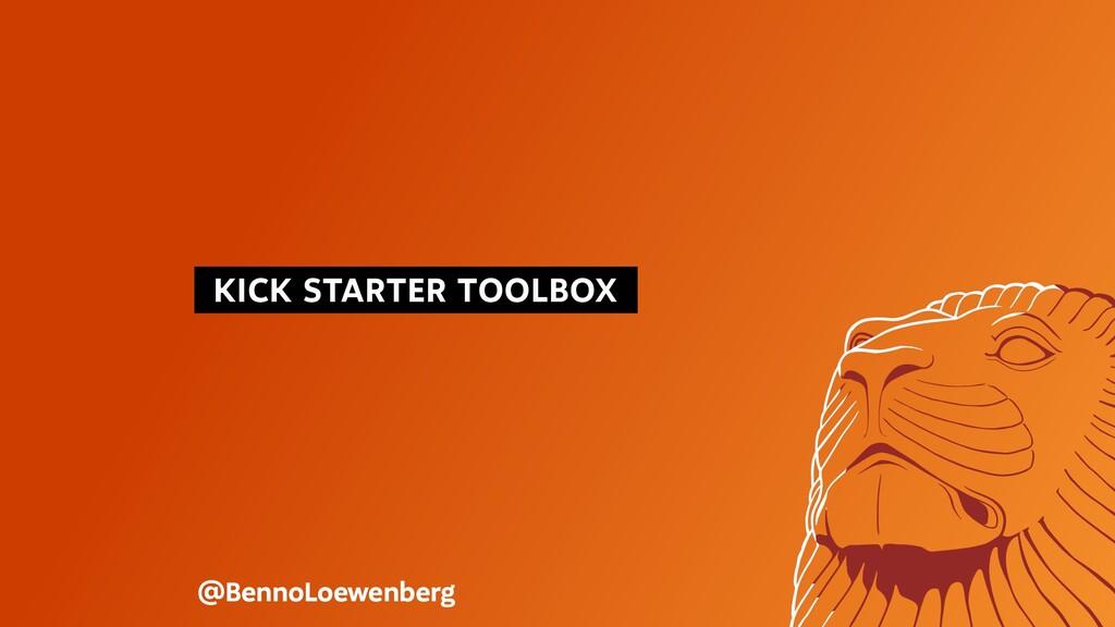 KICK STARTER TOOLBOX @BennoLoewenberg