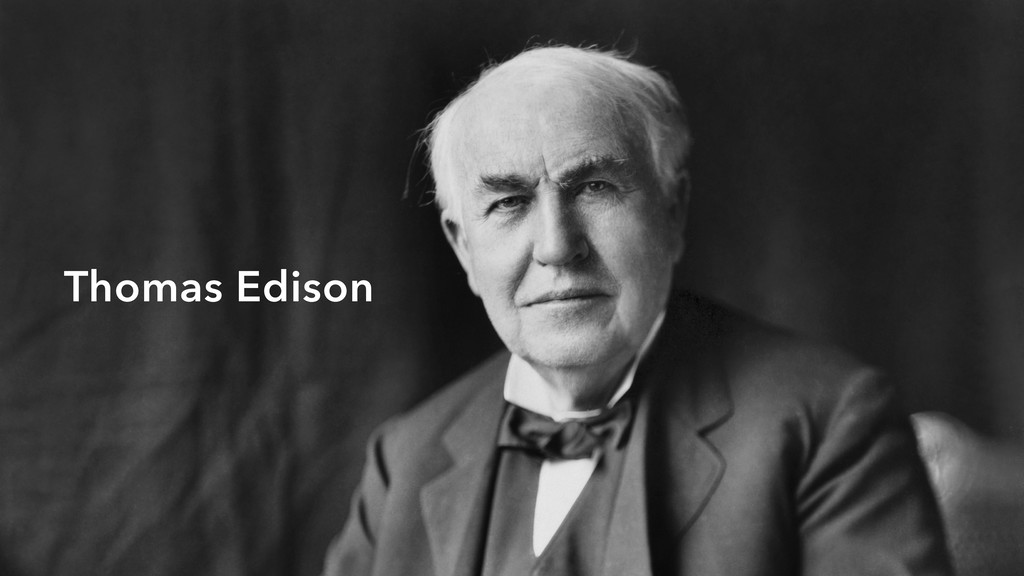 17 Thomas Edison