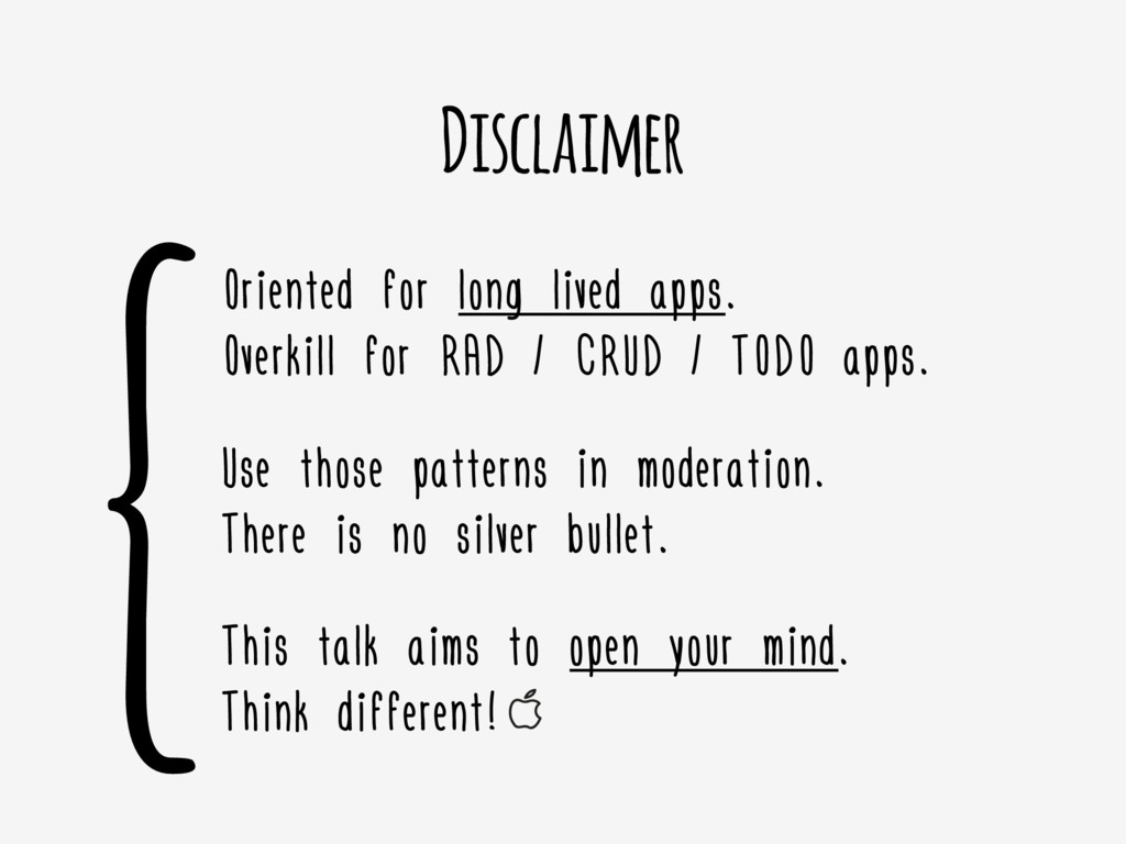 {Disclaimer Oriented for long lived apps.