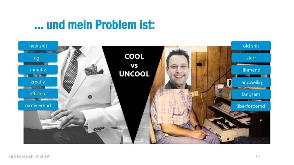 13 … und mein Problem ist: COOL vs UNCOOL new s...