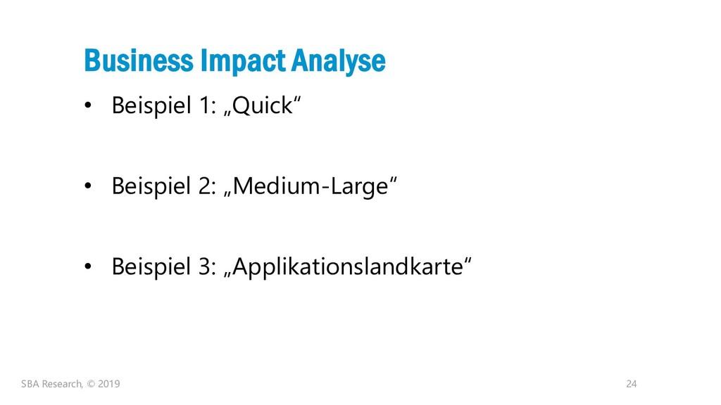 """24 Business Impact Analyse • Beispiel 1: """"Quick..."""