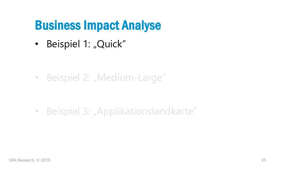 """25 Business Impact Analyse • Beispiel 1: """"Quick..."""