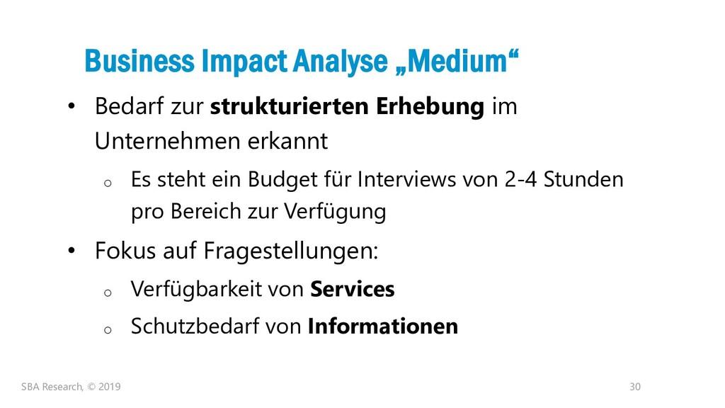 "30 Business Impact Analyse ""Medium"" • Bedarf zu..."