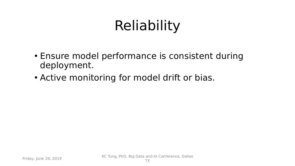 Reliability • Ensure model performance is consi...