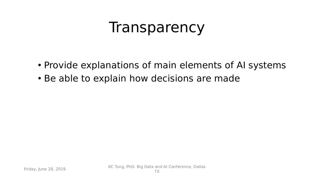 Transparency • Provide explanations of main ele...