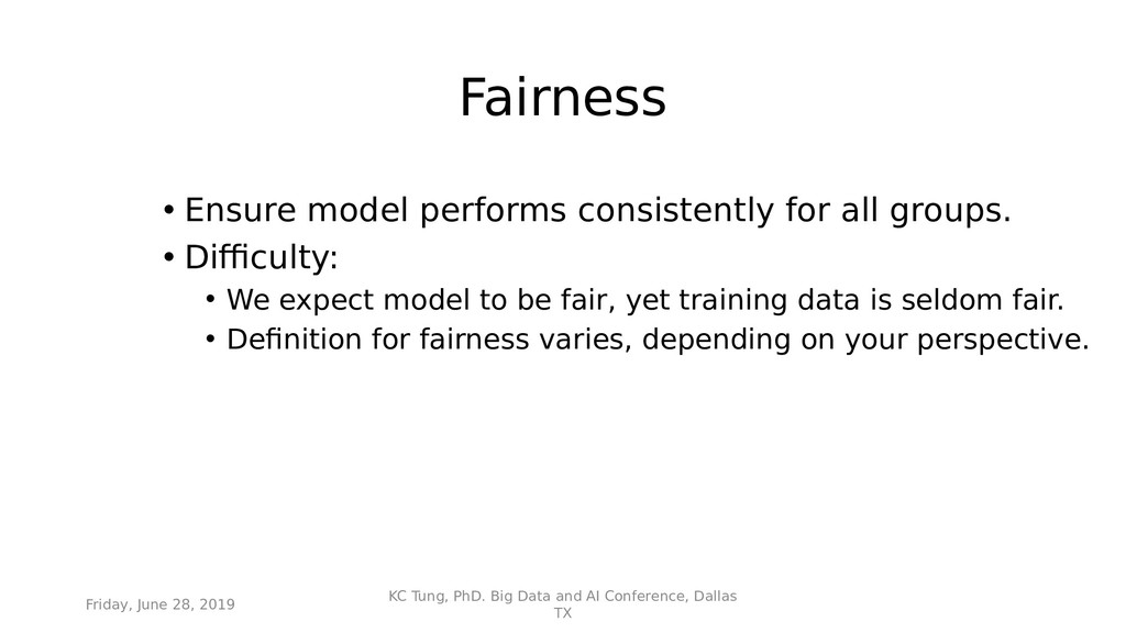 Fairness • Ensure model performs consistently f...