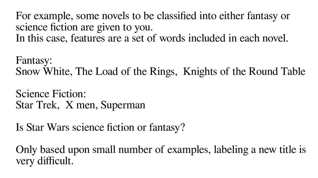 For example, some novels to be classified into ...