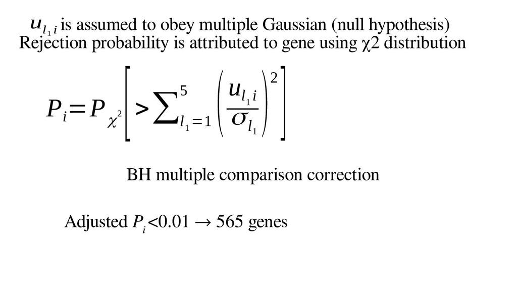 P i =P χ2 [>∑l 1 =1 5 (u l 1 i σl 1 )2] BH mult...
