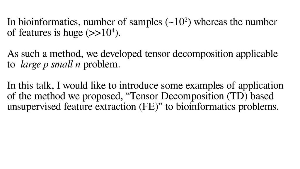 In bioinformatics, number of samples (~102) whe...