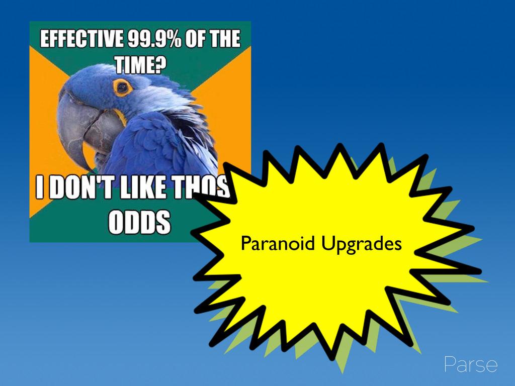 Paranoid Upgrades