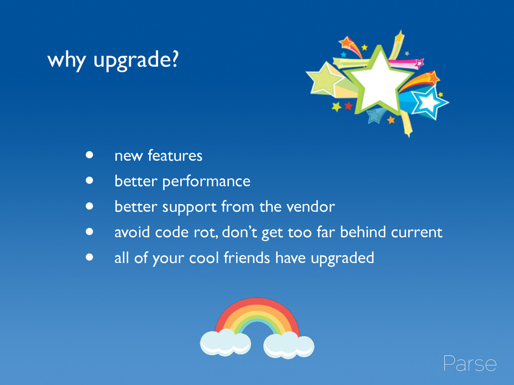 why upgrade? • new features	 