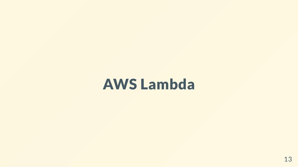 AWS Lambda 13