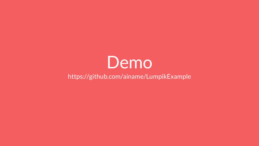 Demo https://github.com/ainame/LumpikExample