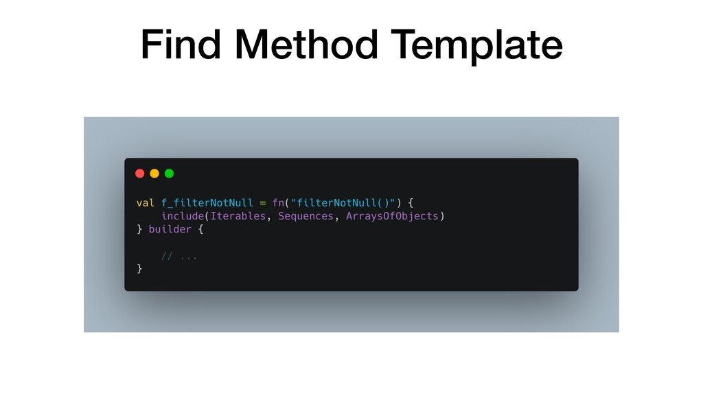 Find Method Template