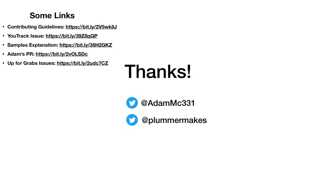 Thanks! @plummermakes @AdamMc331 Some Links • C...