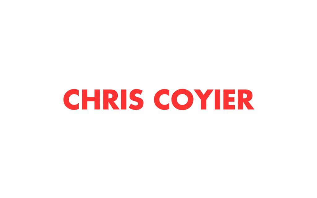 CHRIS COYIER