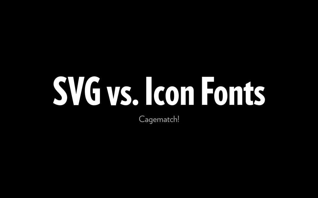 SVG vs. Icon Fonts Cagematch!