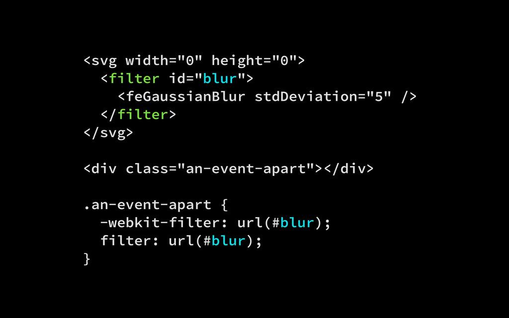 "<svg width=""0"" height=""0""> <filter id=""blur""> <..."
