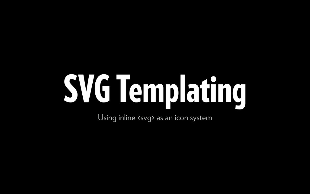 SVG Templating Using inline <svg> as an icon sy...