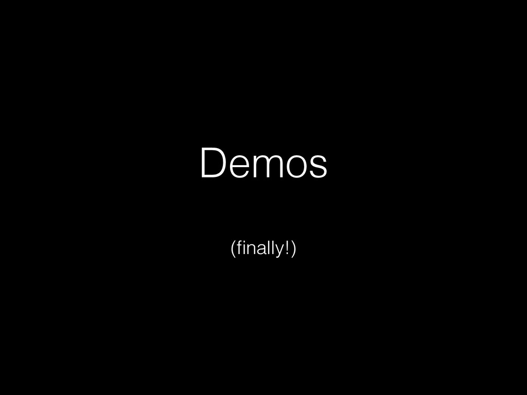 Demos ! (finally!)