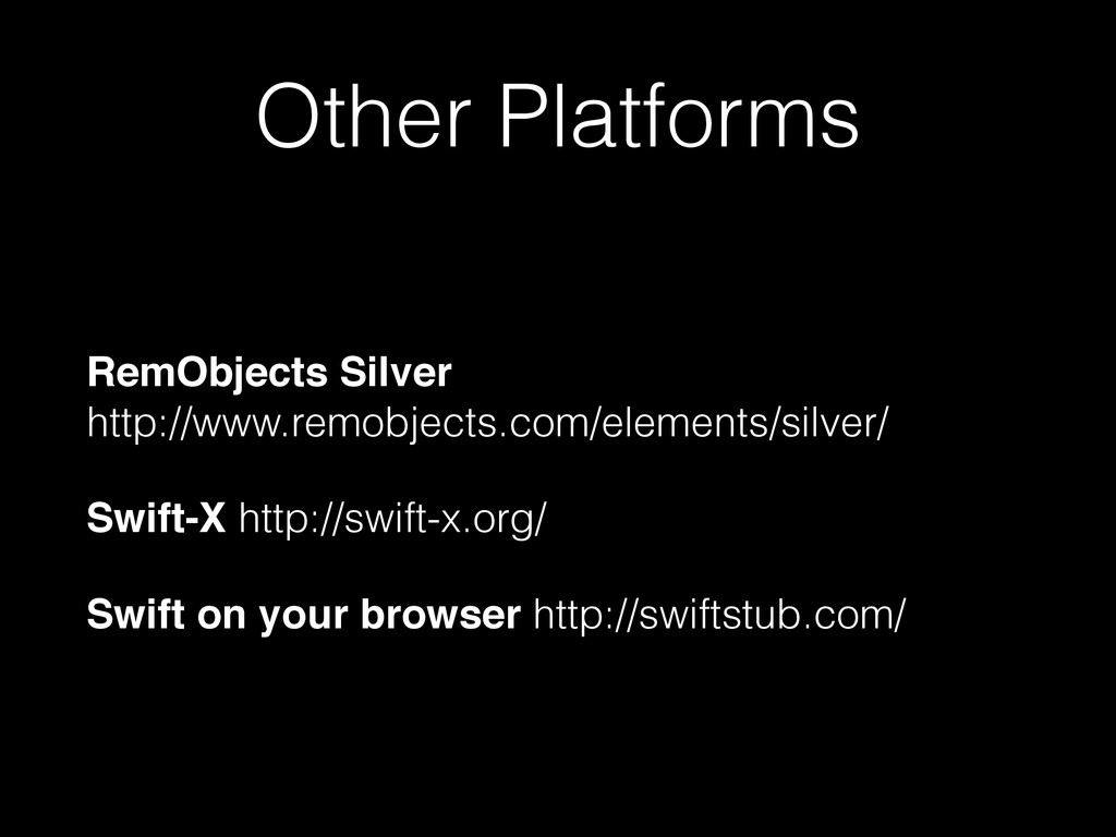 Other Platforms RemObjects Silver  http://www....