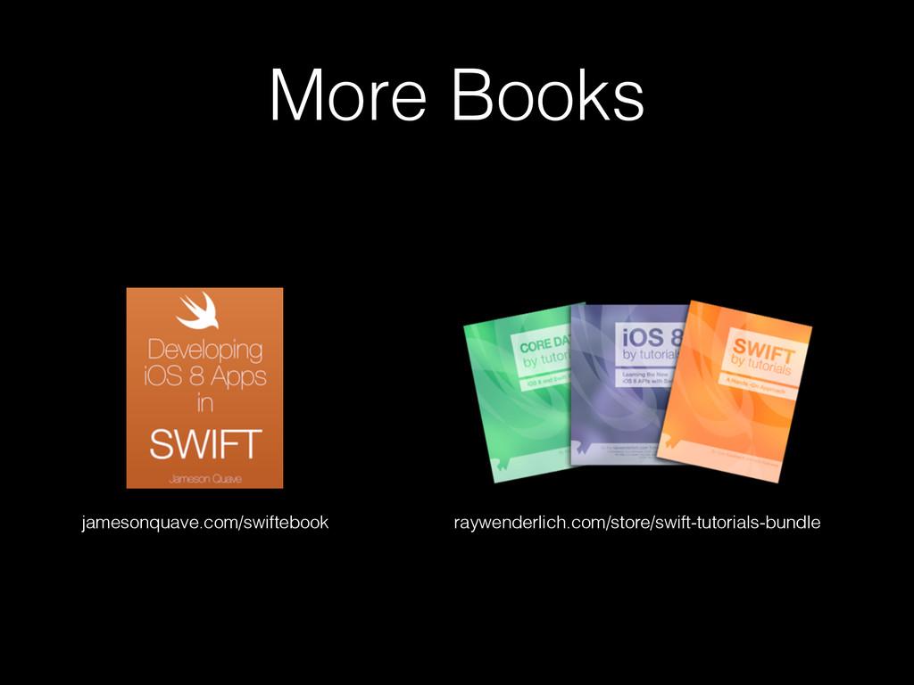 More Books jamesonquave.com/swiftebook raywende...
