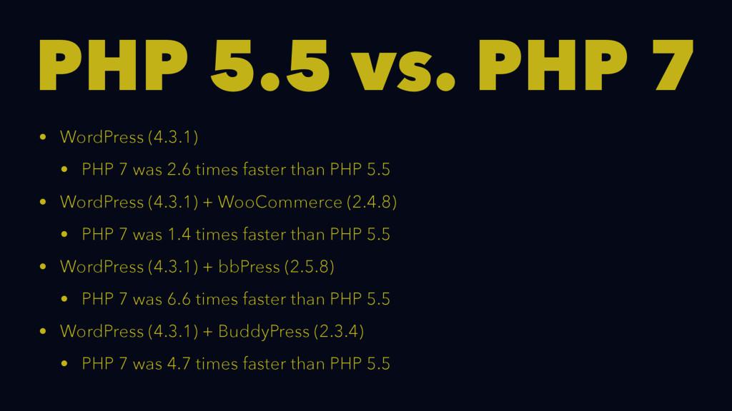 PHP 5.5 vs. PHP 7 • WordPress (4.3.1) • PHP 7 w...