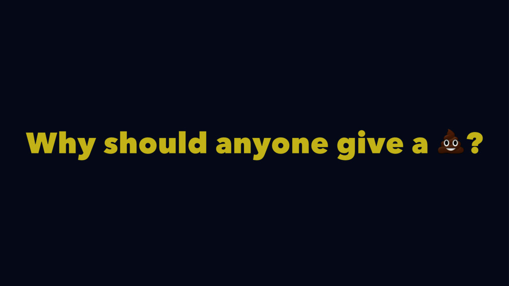 Why should anyone give a !?
