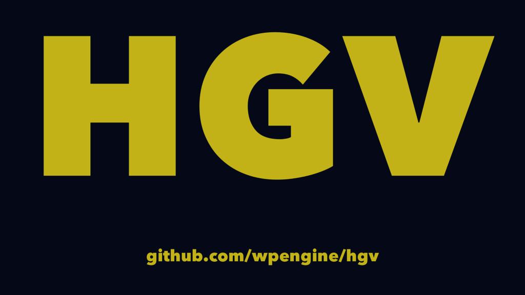 HGV github.com/wpengine/hgv