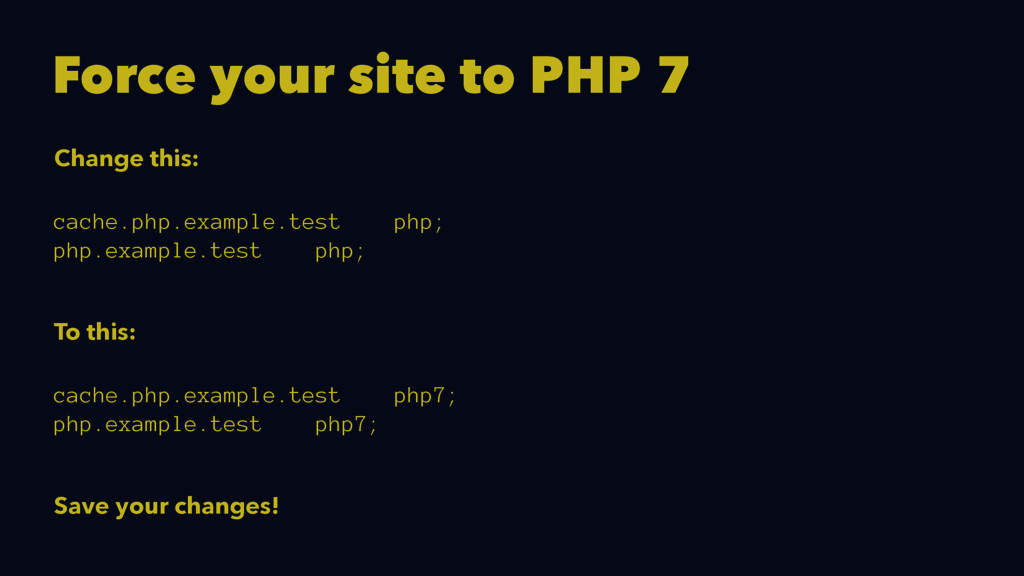 Force your site to PHP 7 Change this: cache.php...