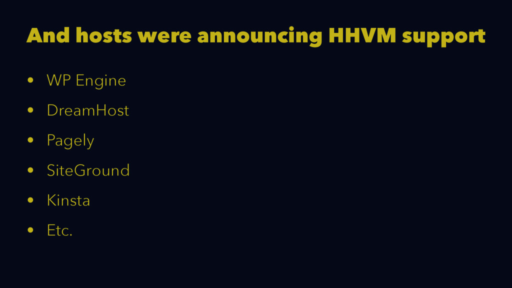 And hosts were announcing HHVM support • WP Eng...