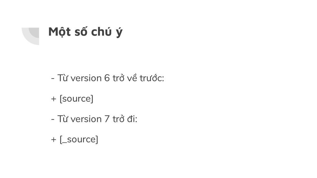 Một số chú ý - Từ version 6 trở về trước: + [so...