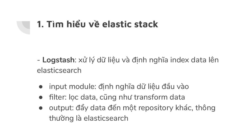 1. Tìm hiểu về elastic stack - Logstash: xử lý ...