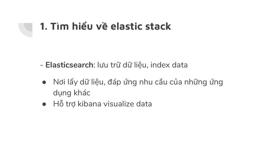 1. Tìm hiểu về elastic stack - Elasticsearch: l...