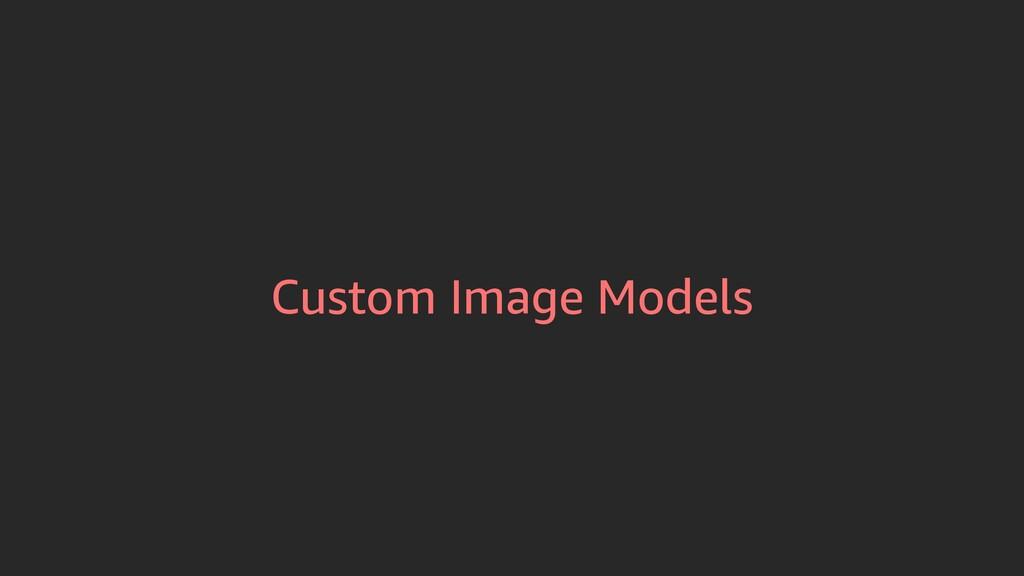 Custom Image Models
