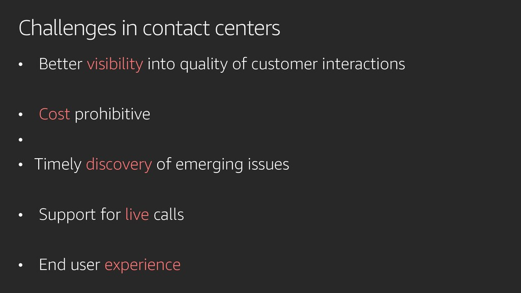 Challenges in contact centers • Better visibili...
