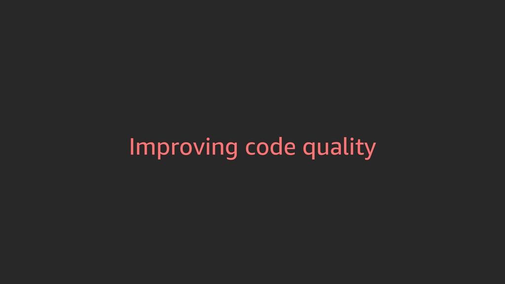 Improving code quality