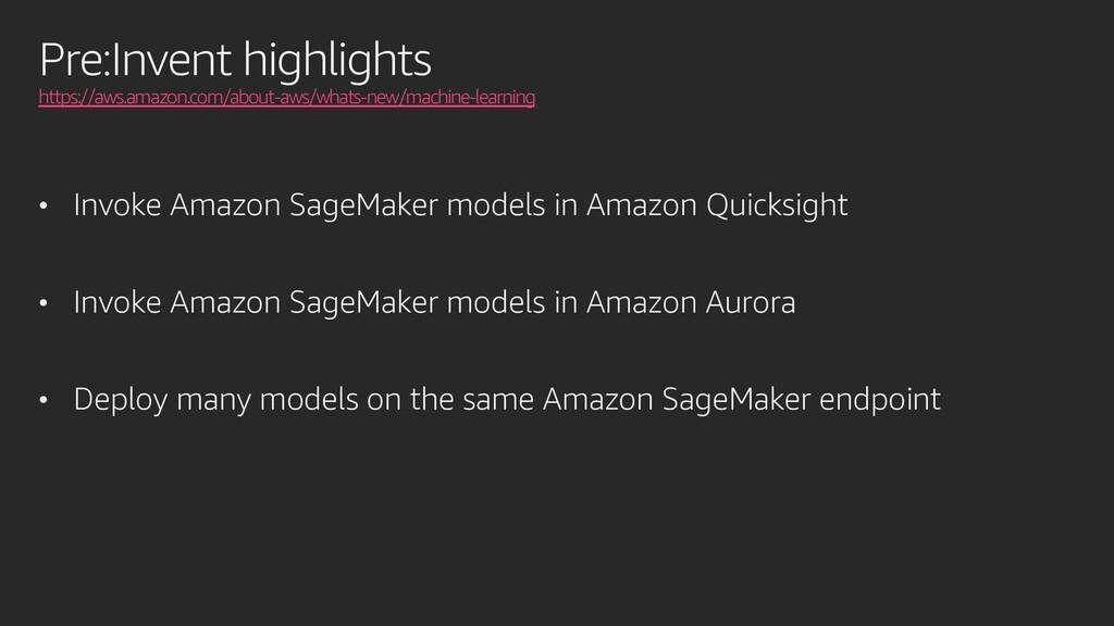Pre:Invent highlights https://aws.amazon.com/ab...
