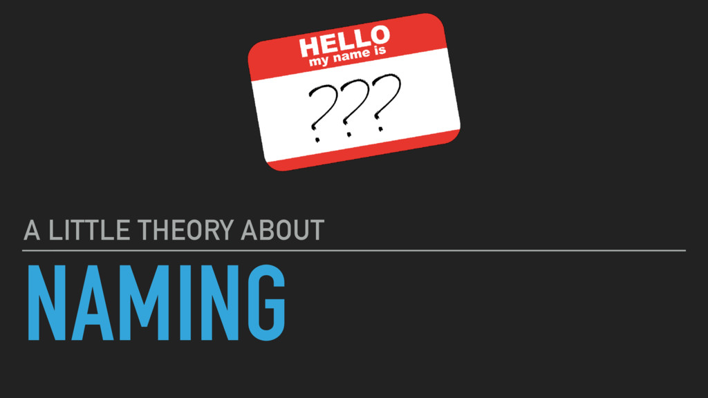 NAMING A LITTLE THEORY ABOUT